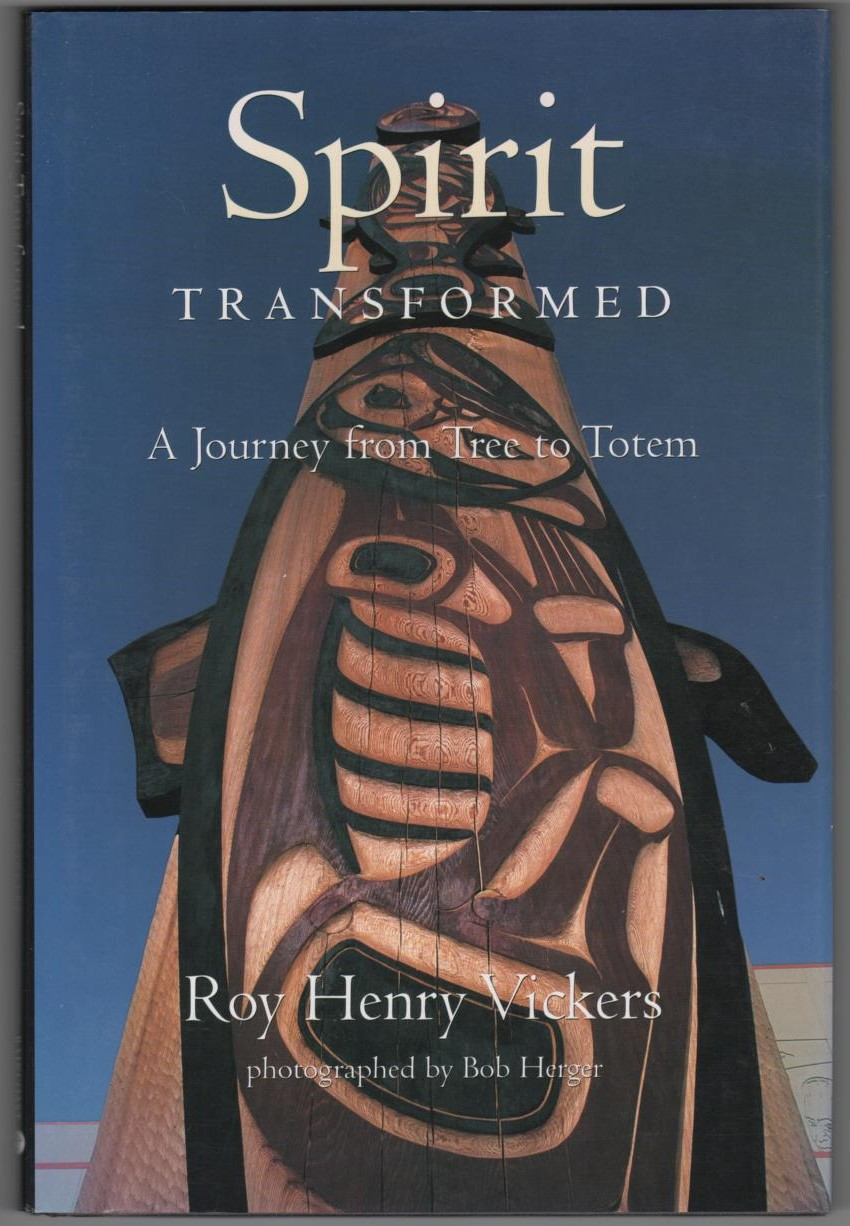 Image for Spirit Transformed  A Journey from Tree to Totem
