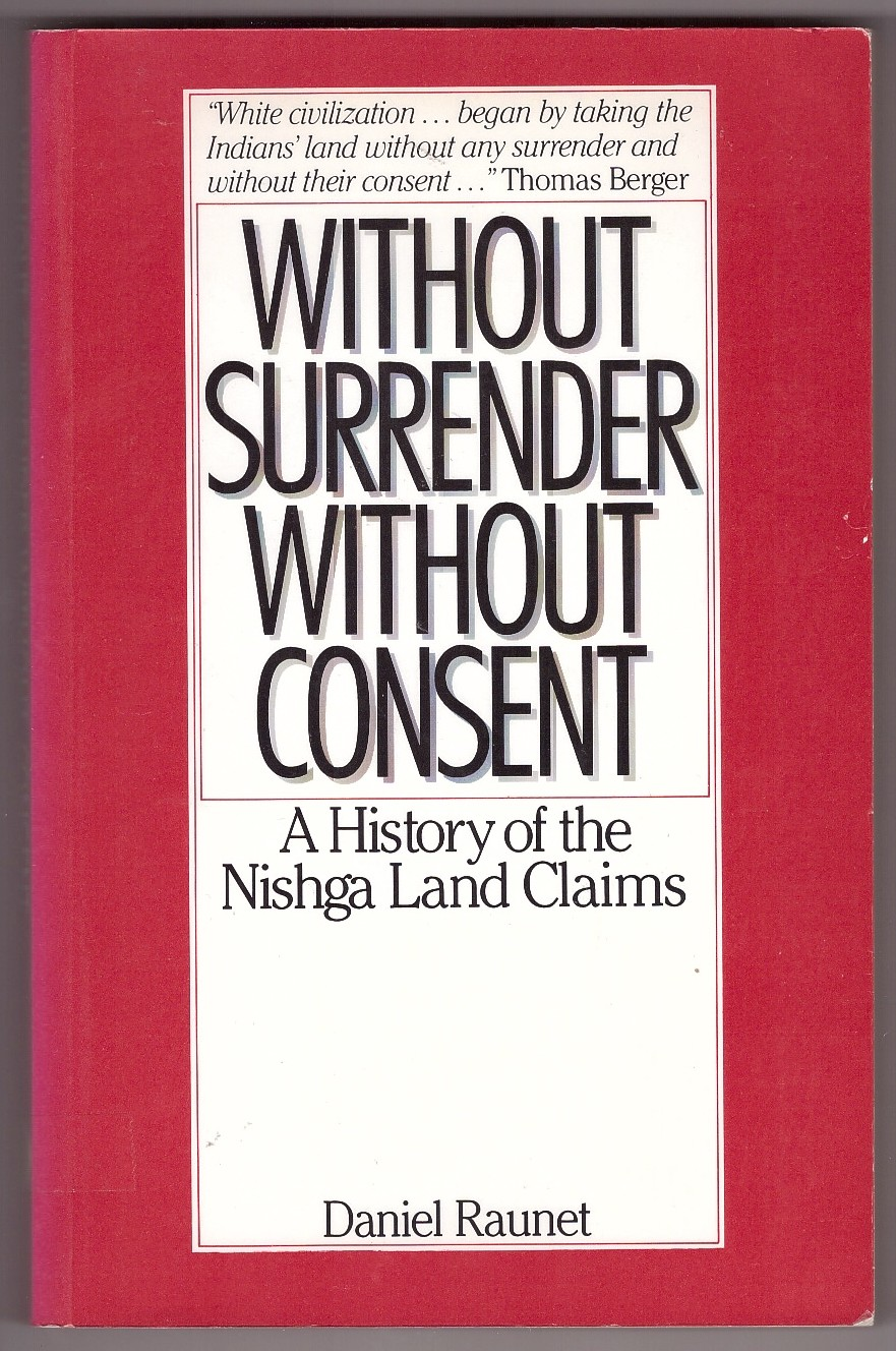 Image for Without Surrender, Without Consent  A History of the Nishga Land Claims