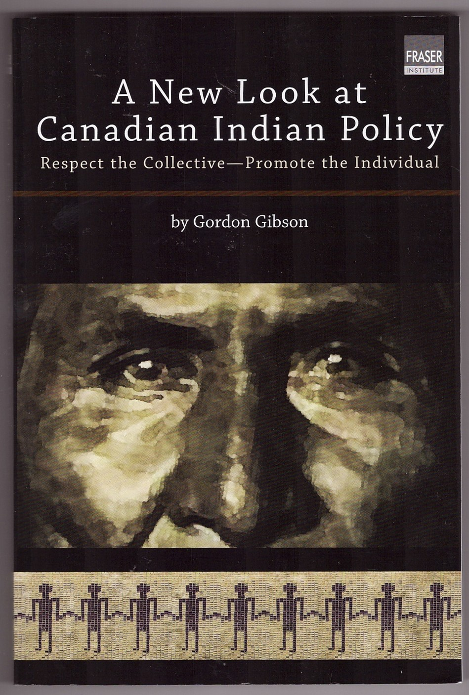 Image for A New Look at Canadian Indian Policy Respect the Collective - Promote the Individual