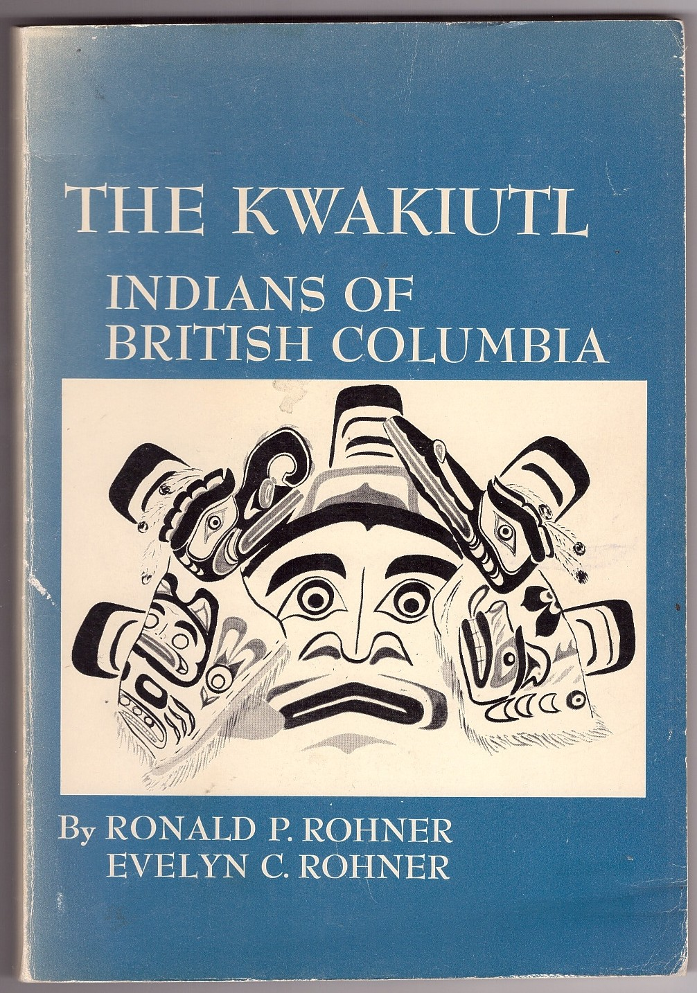 Image for The Kwakiutl  Indians of British Columbia