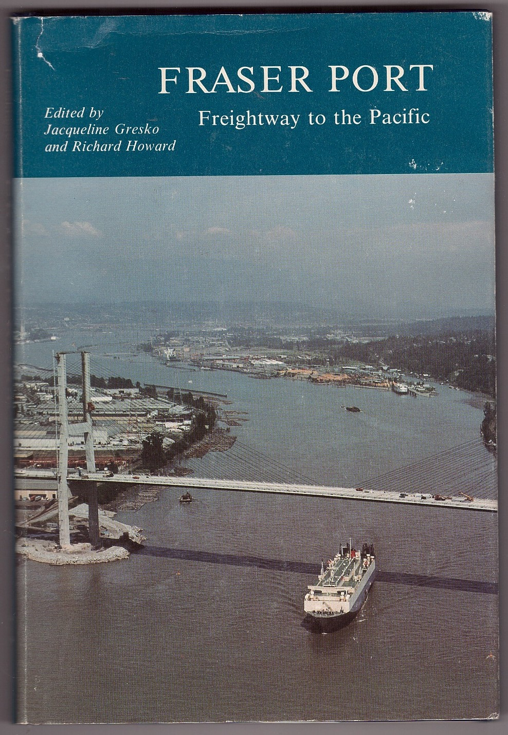Image for Fraser Port  Freightway to the Pacific 1858-1986
