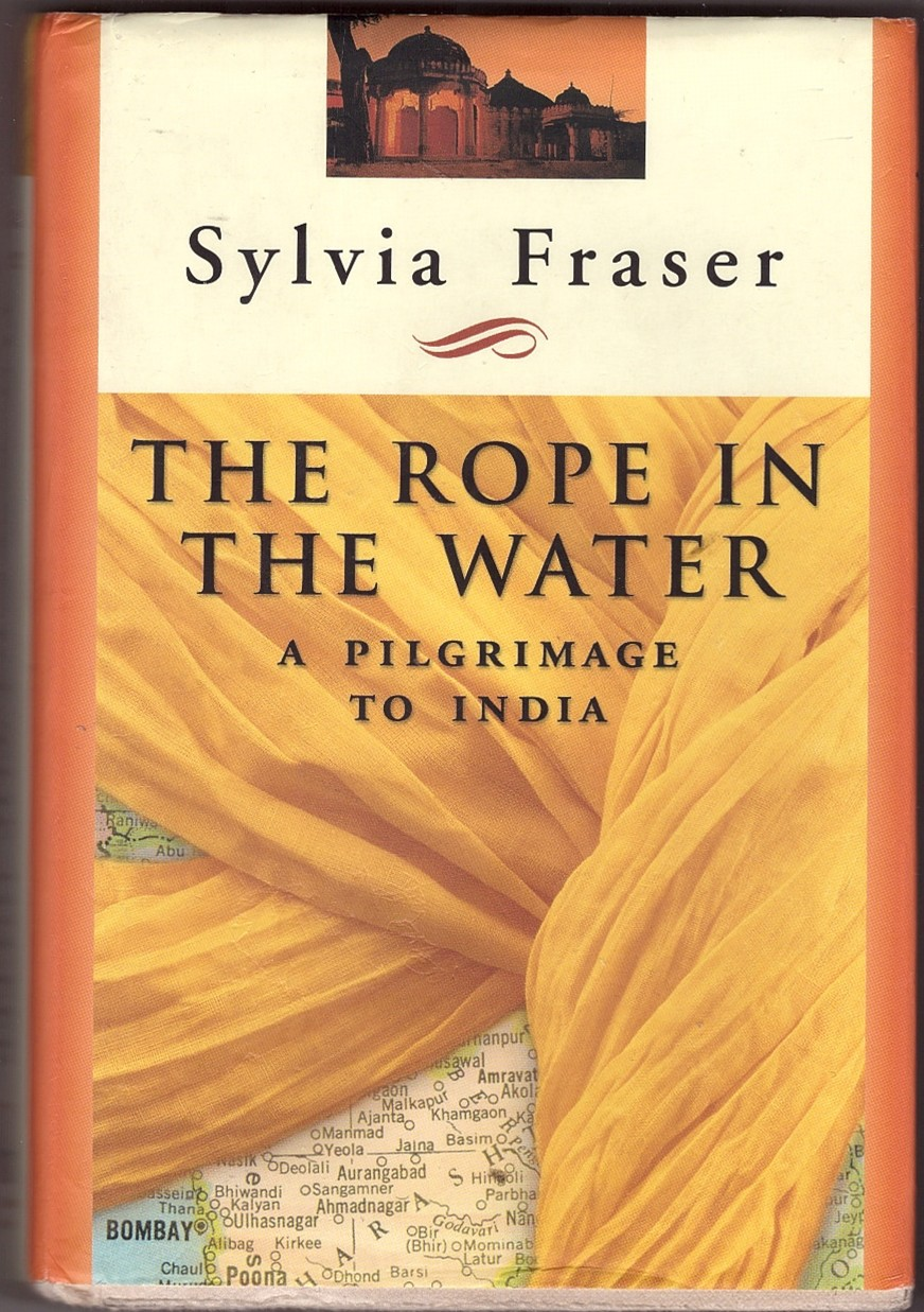 Image for The Rope in the Water  A Pilgrimage to India