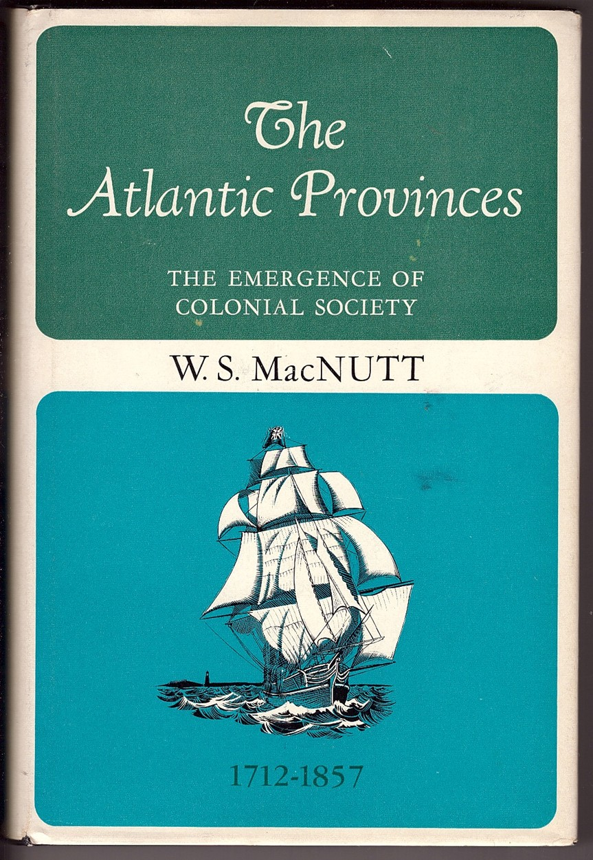 Image for The Atlantic Provinces  The Emergence of Colonial Society, 1712-1857