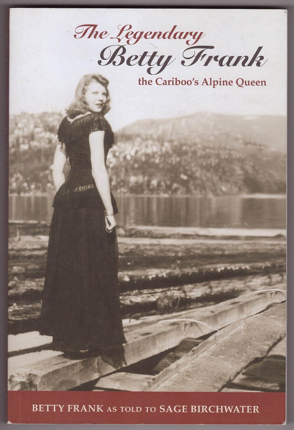 Image for The Legendary Betty Frank  The Cariboo's Alpine Queen