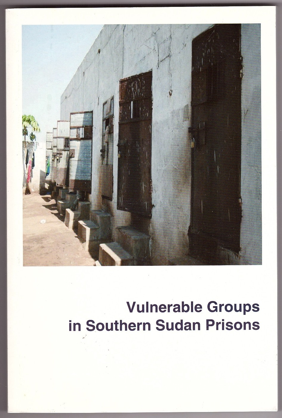 Image for Vulnerable Groups in Southern Sudan Prisons