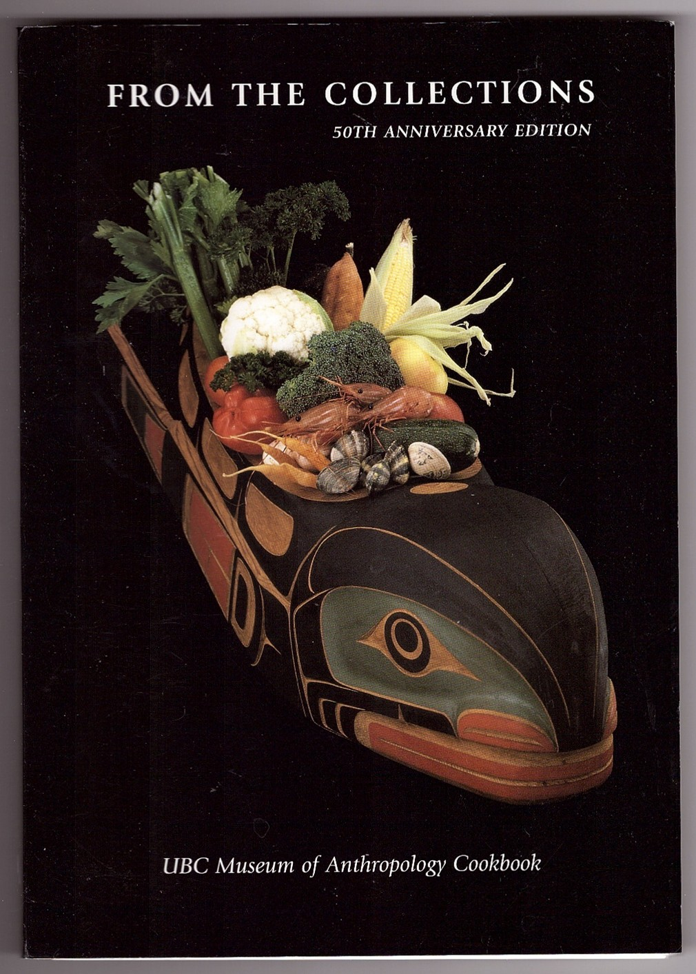 Image for FROM THE COLLECTIONS UBC Museum of Anthropology Cookbook, 50th Anniversary Edition, Museum Note #37