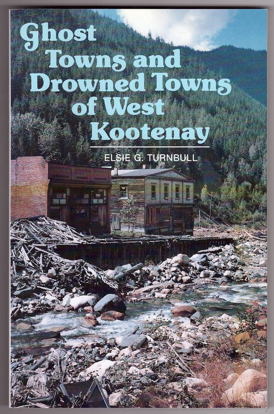 Image for Ghost Towns and Drowned Towns of West Kootenay