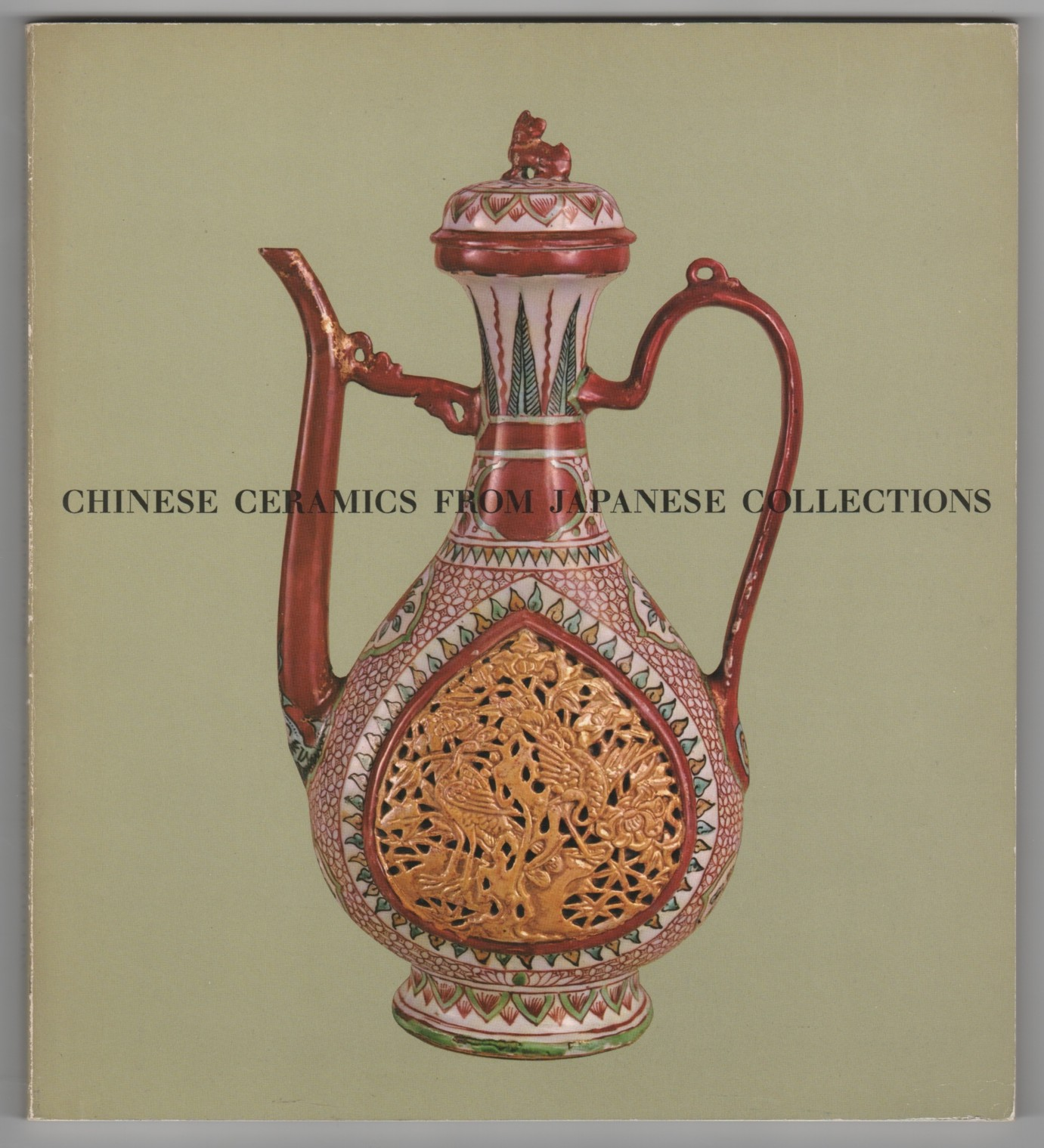 Image for Chinese Ceramics from Japanese Collections  T'ang Through Ming Dynasties