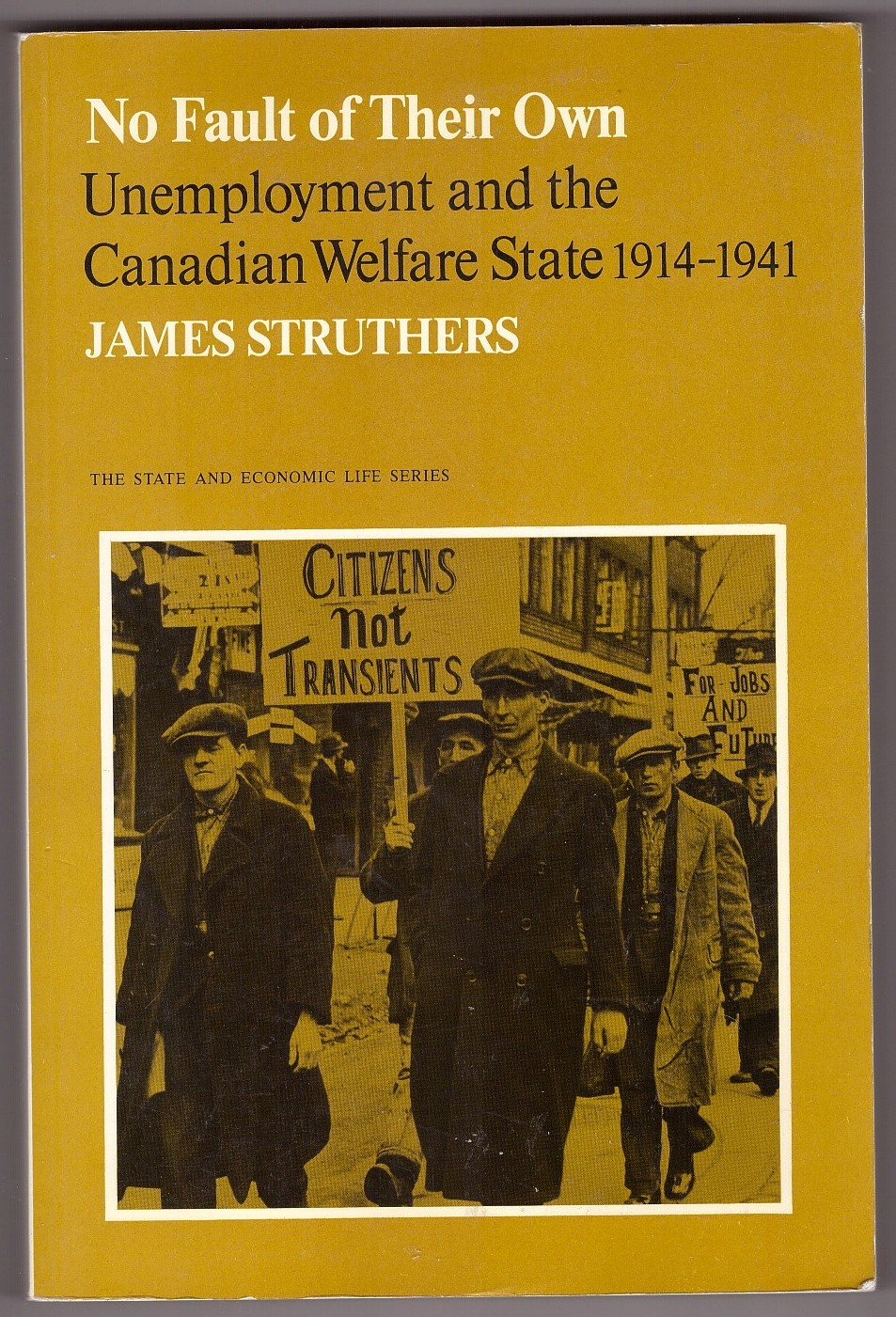 Image for No Fault of Their Own  Unemployment and the Canadian Welfare State, 1914-41