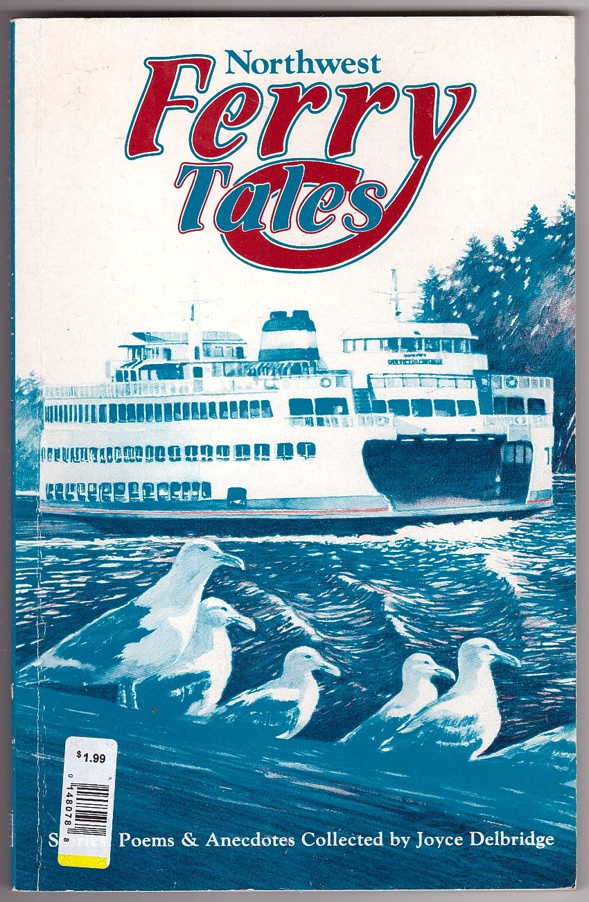 Image for Northwest Ferry Tales  A Collection of Stories, Poems & Anecdotes from Washington, British Columbia, and Alaska