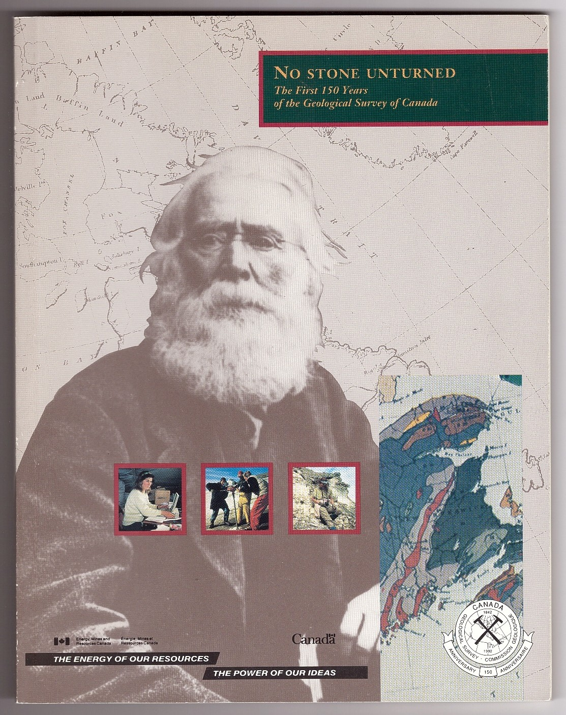 Image for No Stone Unturned The First 150 Years of the Geological Survey of Canada