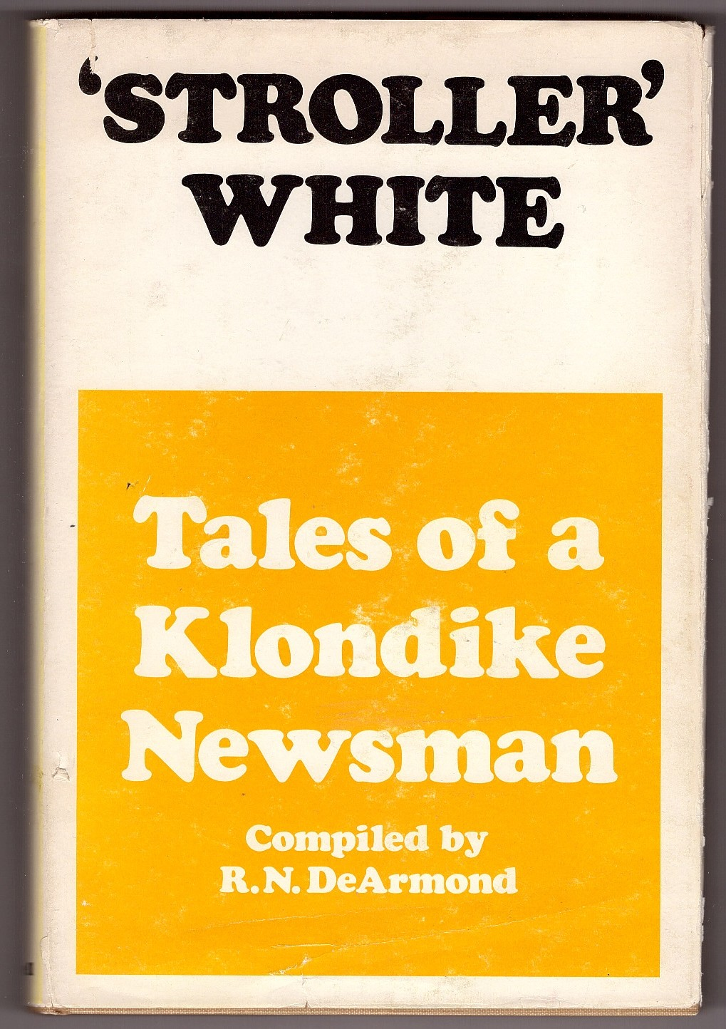 Image for 'Stroller' White Tales of a Klondike Newsman