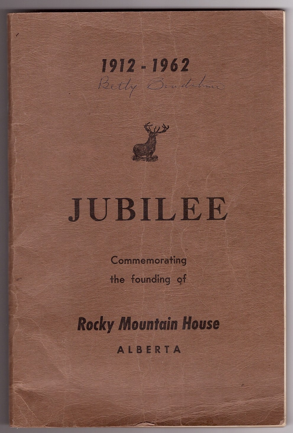 Image for 1912 - 1962 Stories of the Pioneers of the West Country Celebrating the 50th Jubilee of the founding of Rocky Mountain House, Alberta
