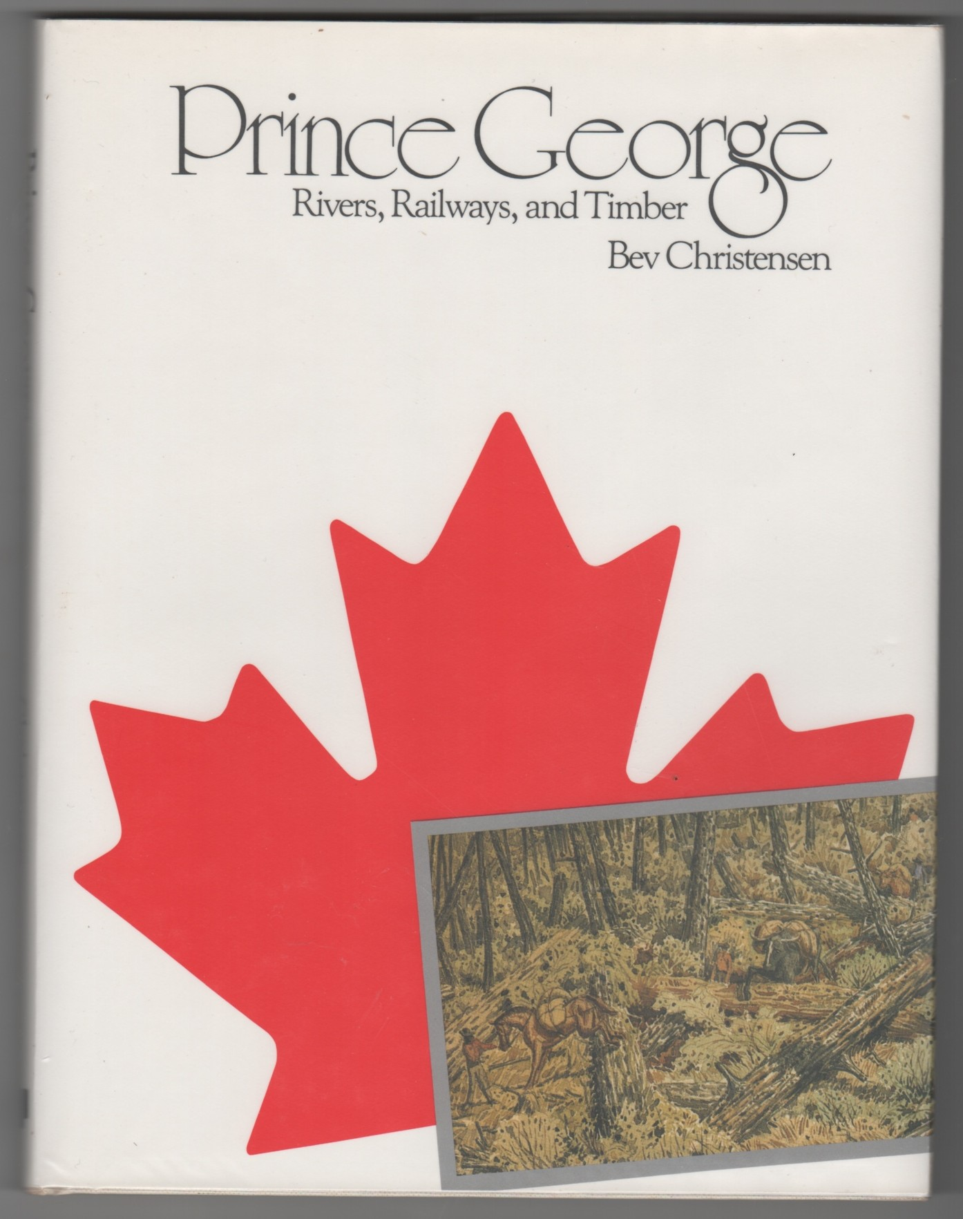 Image for Prince George; Rivers Railways and Timber