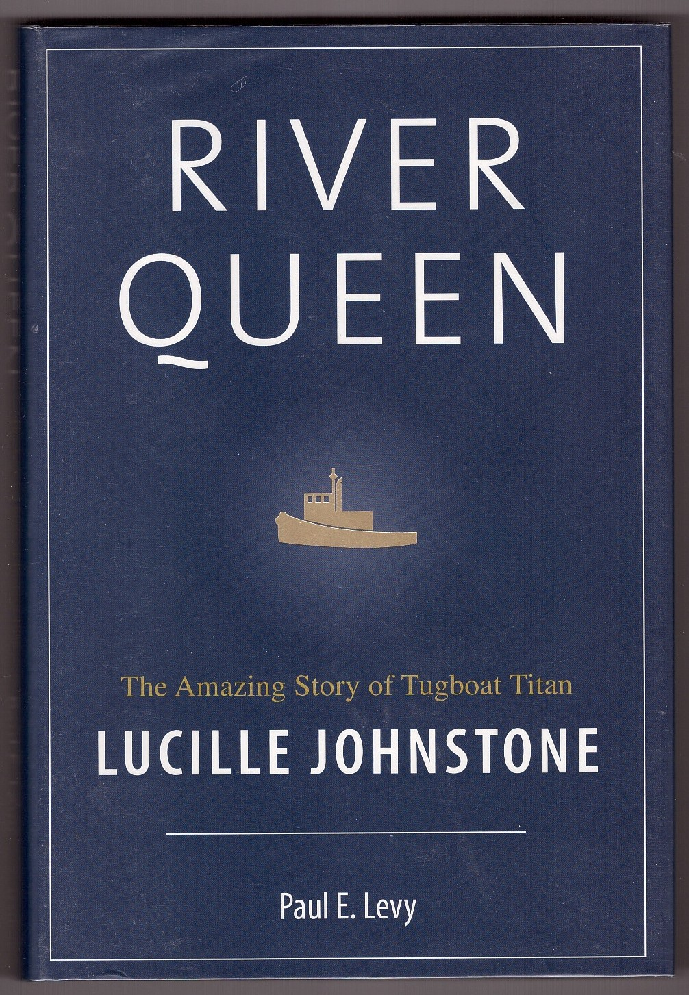 Image for River Queen  The Amazing Story of Tugboat Titan Lucille Johnstone