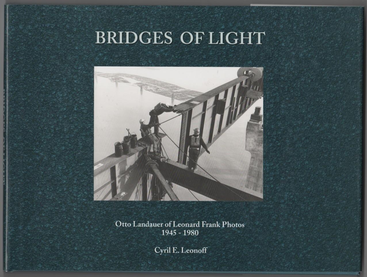 Image for Bridges of Light  Otto Landauer of Leonard Frank Photos, 1945-1980