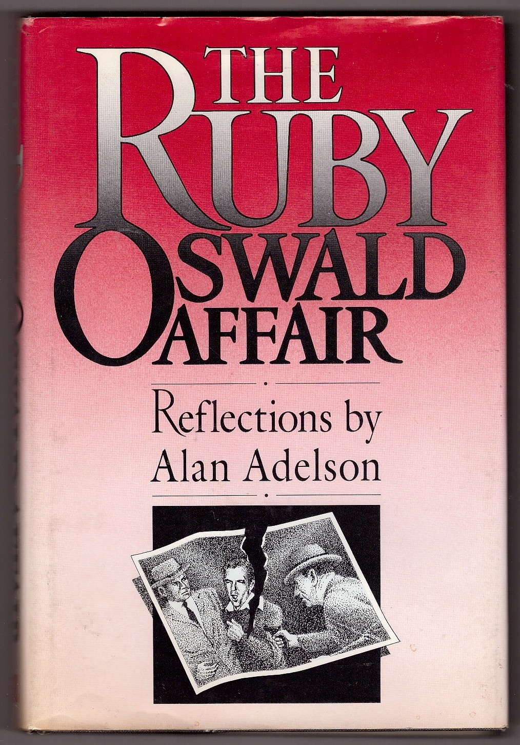 Image for The Ruby-Oswald Affair  Reflections by Alan Adelson