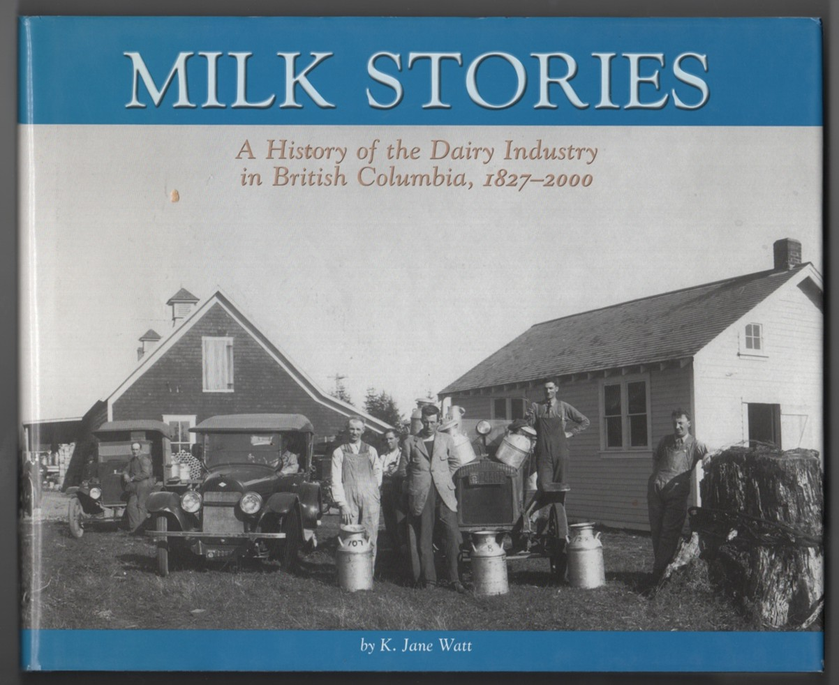 Image for Milk Stories  A History of the Dairy Industry in British Columbia, 1827-2000