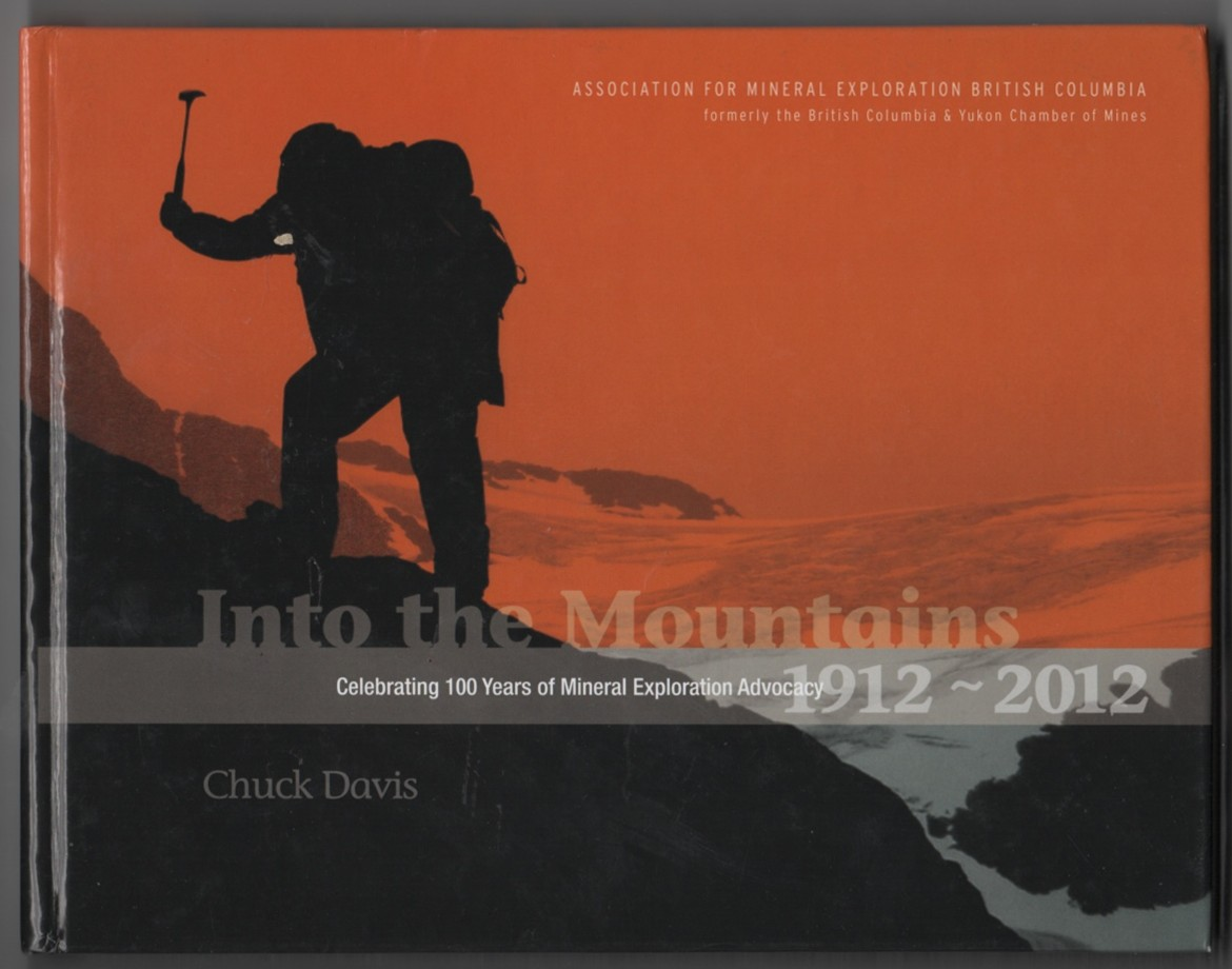 Image for Into the Mountains  Celebrating 100 Years of Mineral Exploration Advocacy, 1912-2012