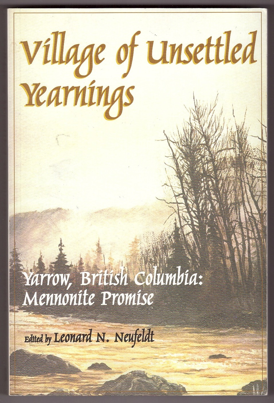 Image for Village of Unsettled Yearnings  Yarrow, British Columbia: Mennonite Promise