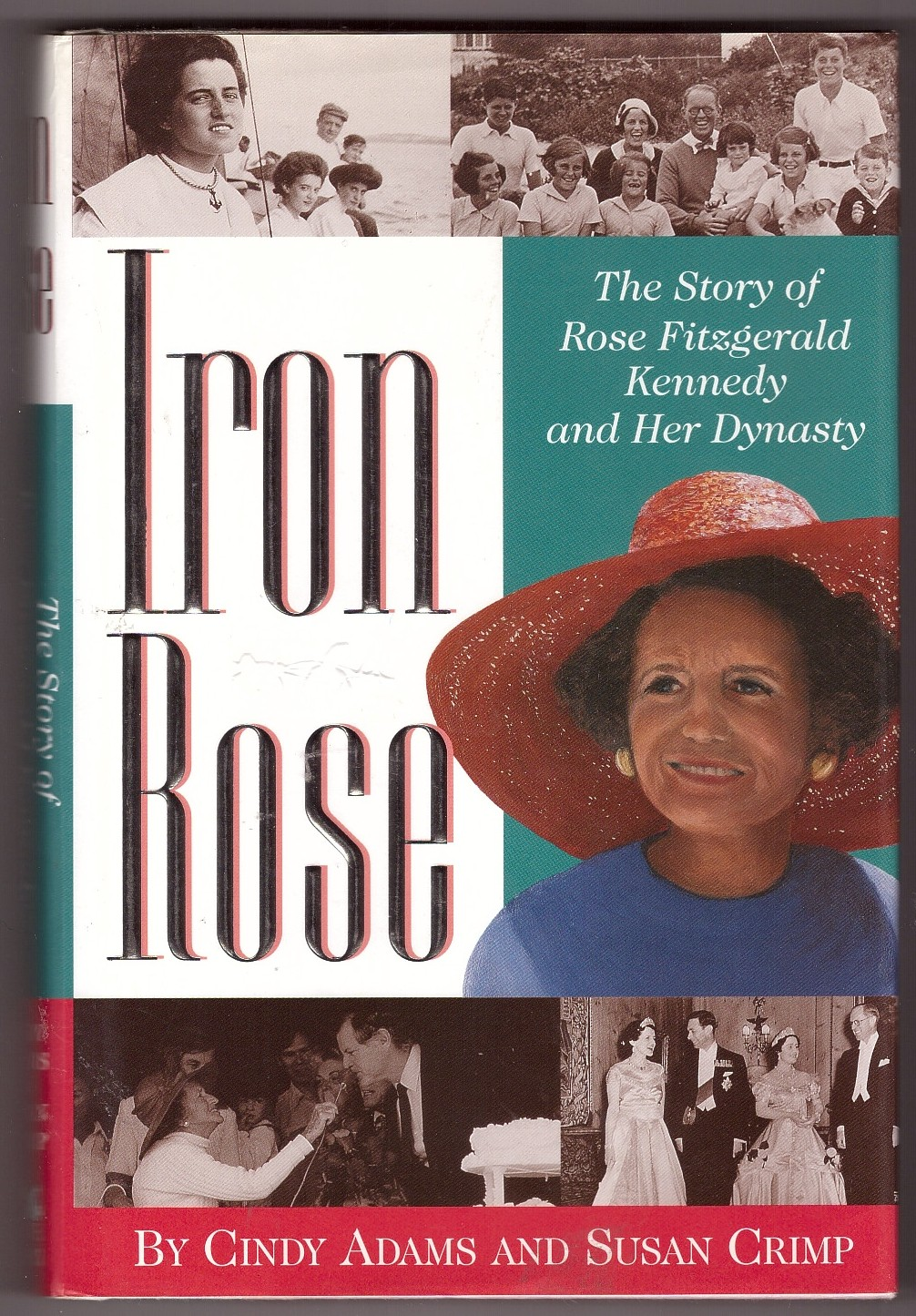 Image for Iron Rose  The Story of Rose Fitzgerald Kennedy and Her Dynasty