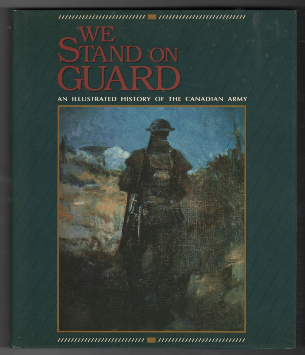 Image for We Stand on Guard  An Illustrated History of the Canadian Army