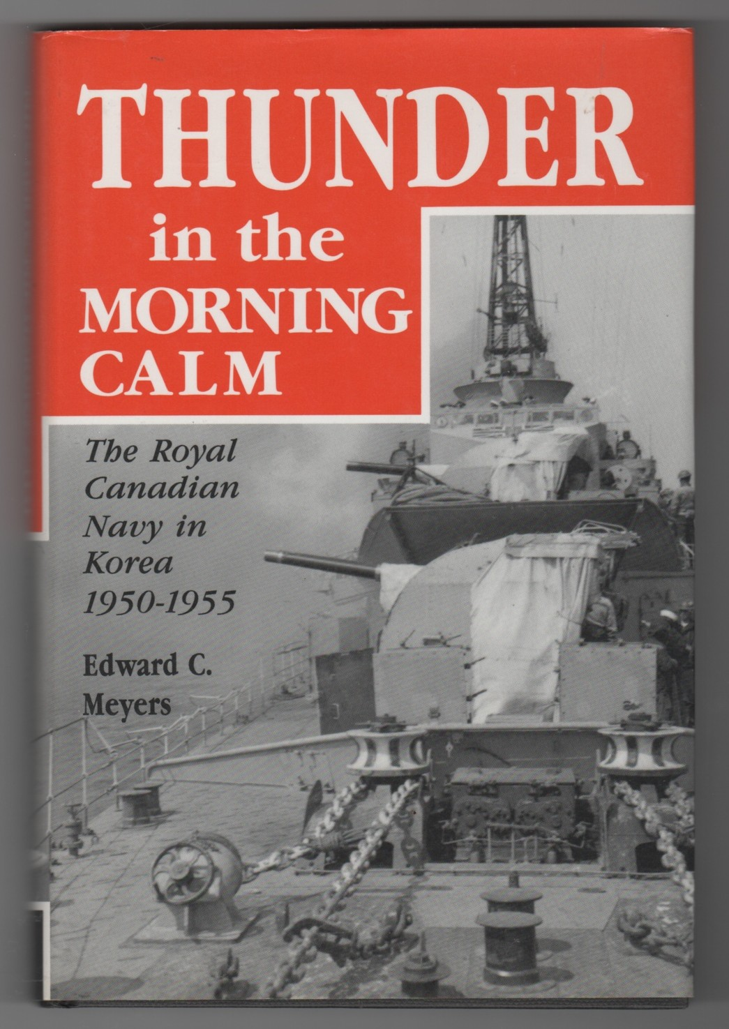 Image for Thunder in the Morning Calm  The Royal Canadian Navy in Korea, 1950-1955