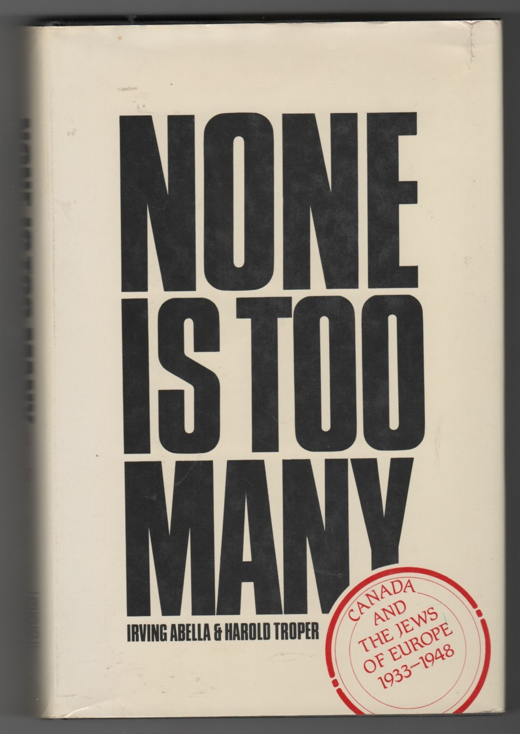 Image for None is Too Many  Canada and the Jews of Europe, 1933-1948