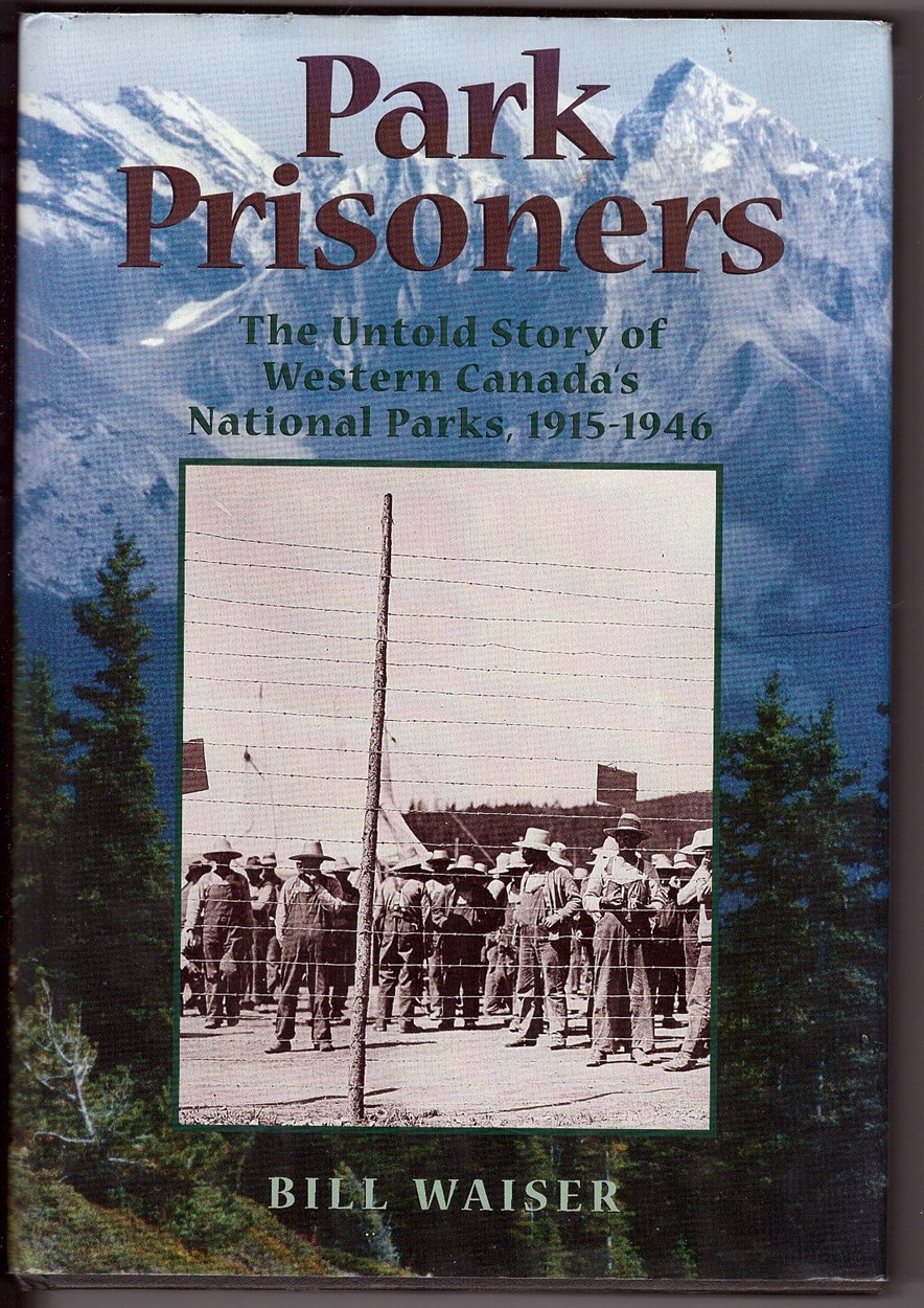 Image for Park Prisoners  The Untold Story of Western Canada's National Parks, 1915 - 1946