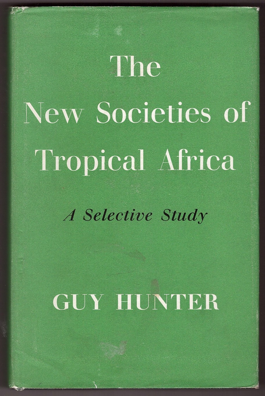Image for The New Societies of Tropical Africa A Selective Study