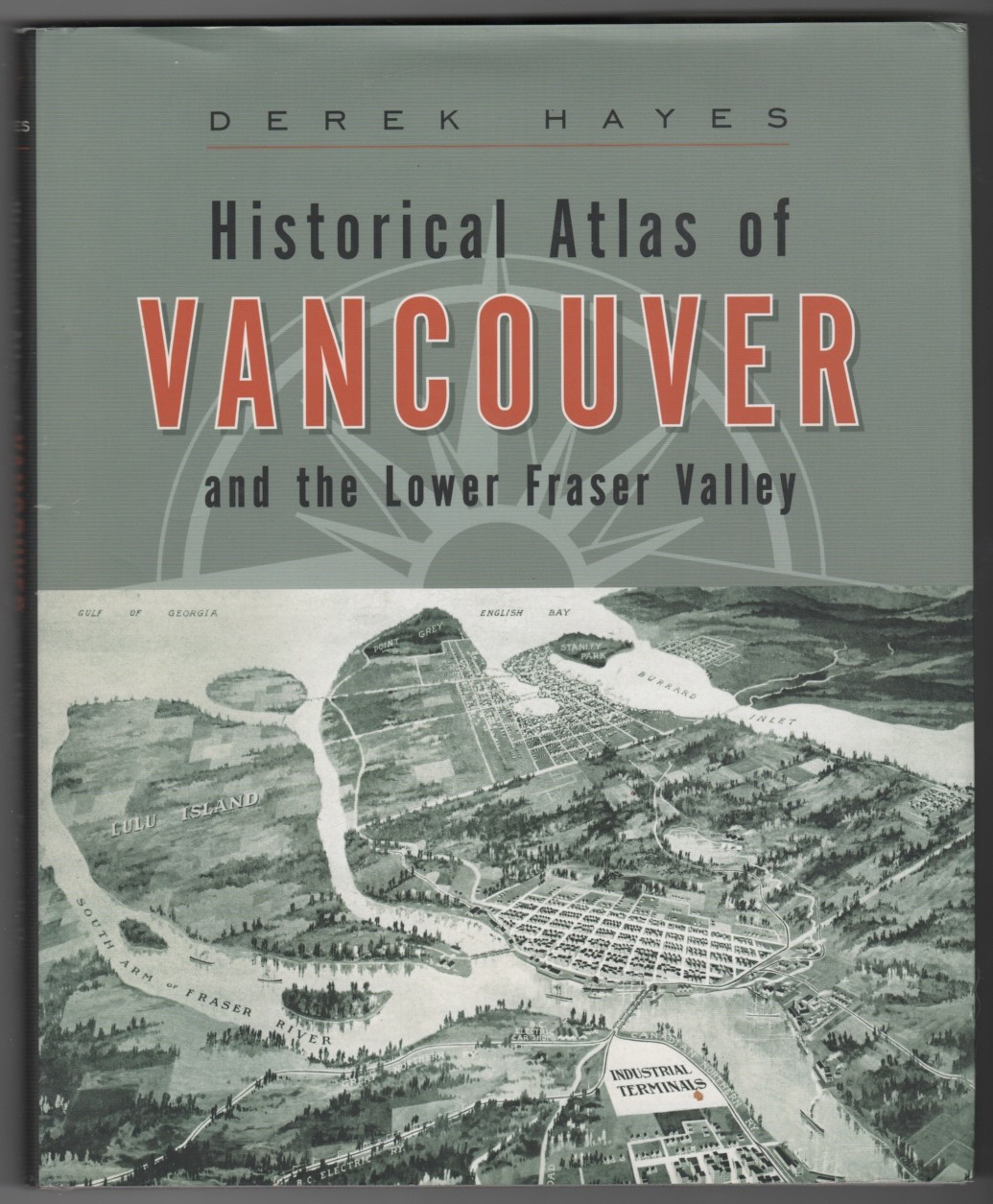 Image for Historical Atlas of Vancouver and the Lower Fraser Valley