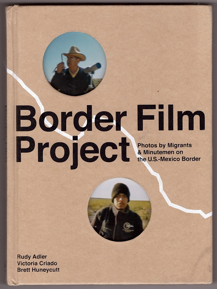 Image for Border Film Project  Photos by Migrants & Minutemen on the U.S.-Mexico Border