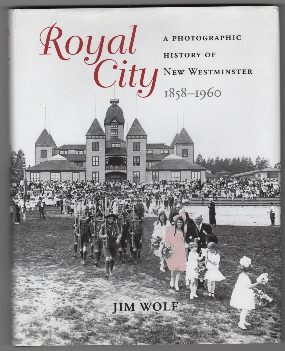Image for Royal City  A Photographic History of New Westminster, 1858 - 1960