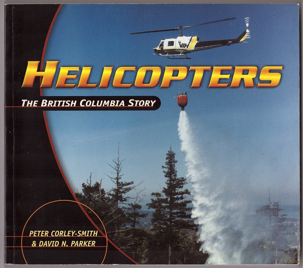 Image for Helicopters  The British Columbia Story