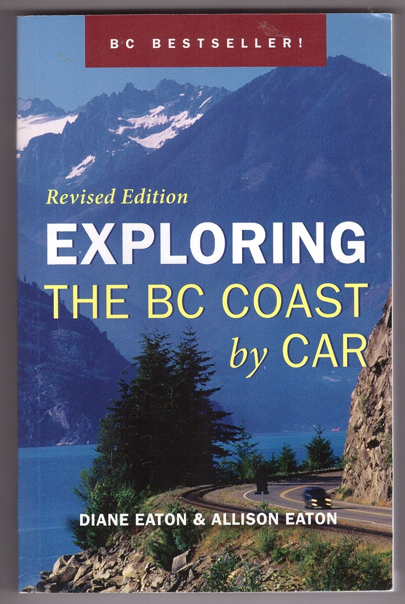 Image for Exploring the BC Coast by Car Revised Edition