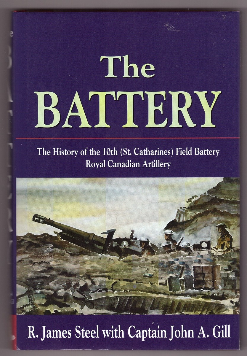 Image for The Battery  The history of the 10th (St. Catharines) Field Battery, Royal Canadian Artillery