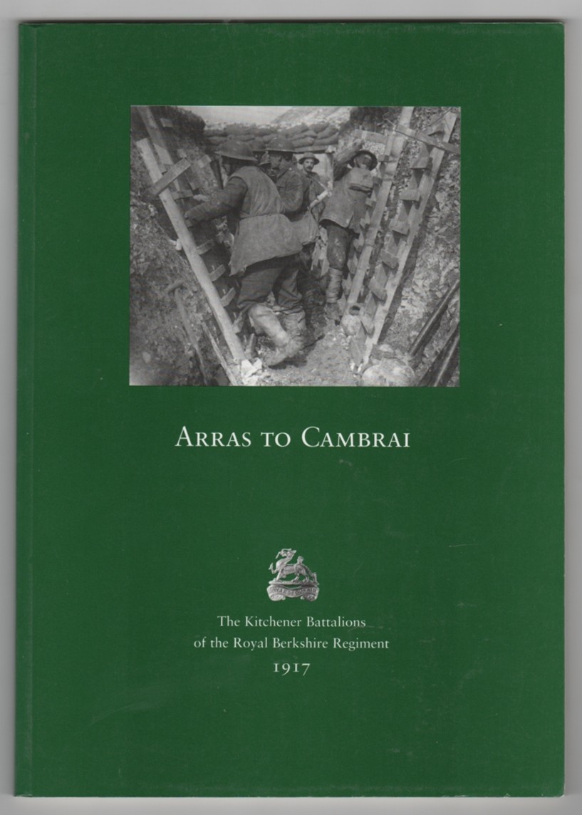 Image for Arras to Cambrai  Kitchener Battalions of the Royal Berkshire Regiment in 1917