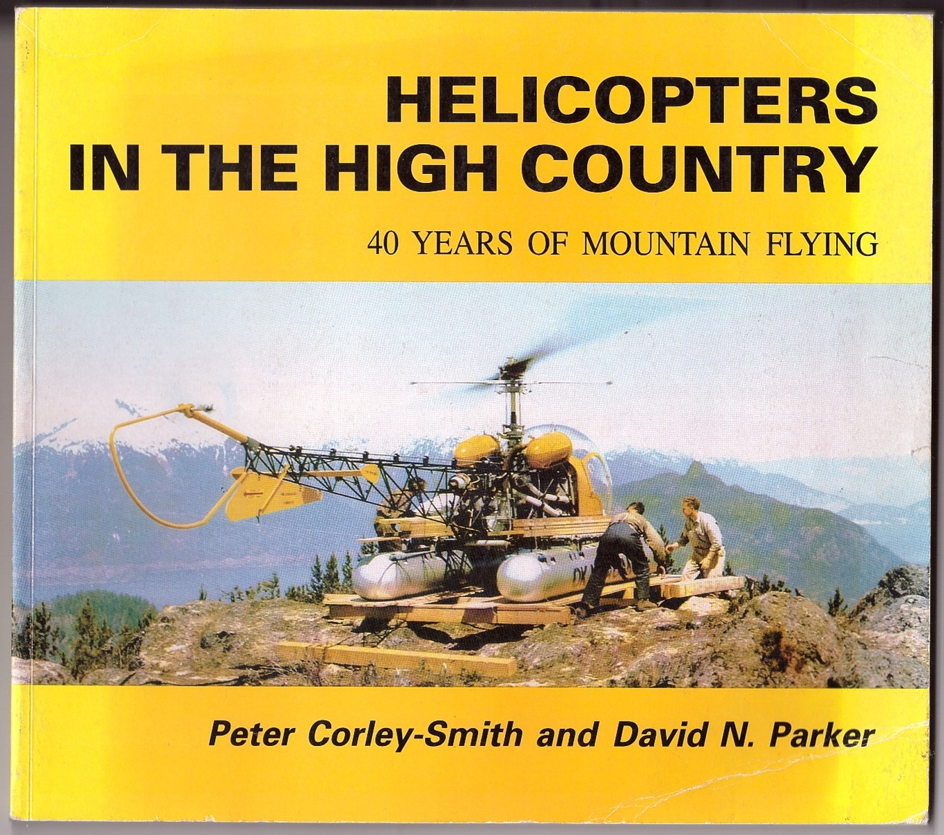 Image for Helicopters in the High Country  40 years of mountain flying