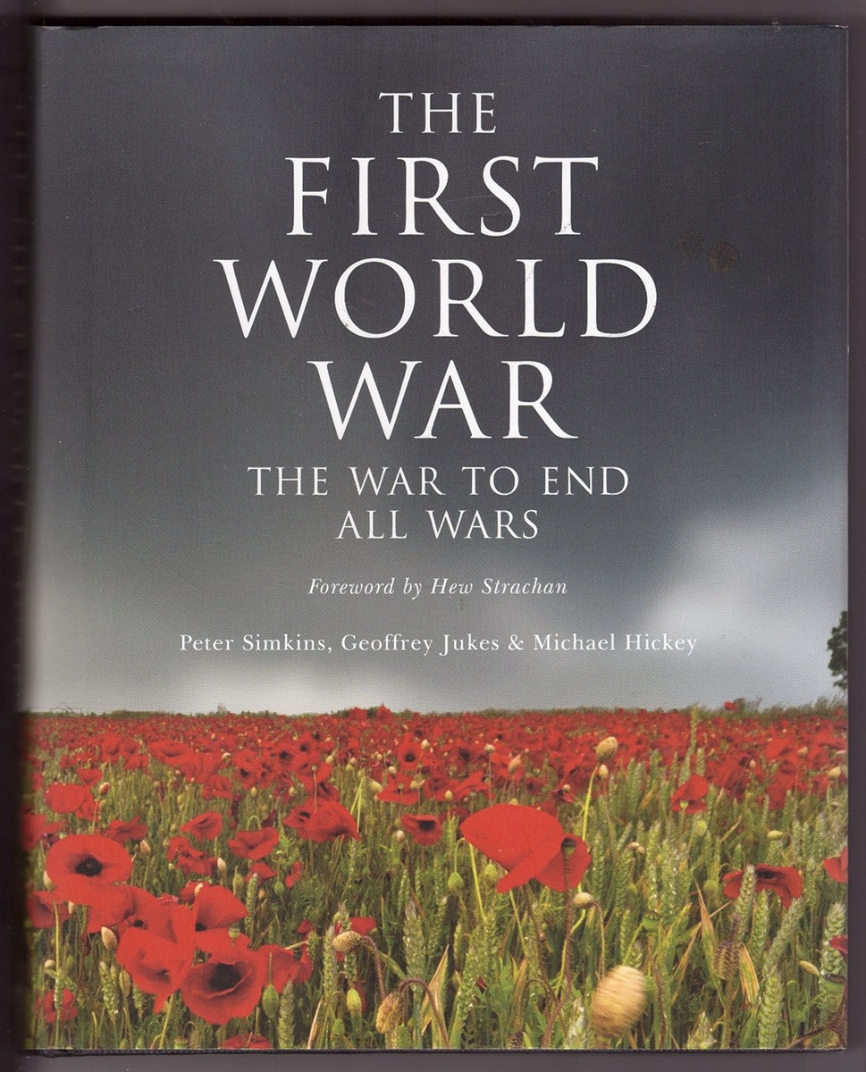 The First World War The War to End All Wars