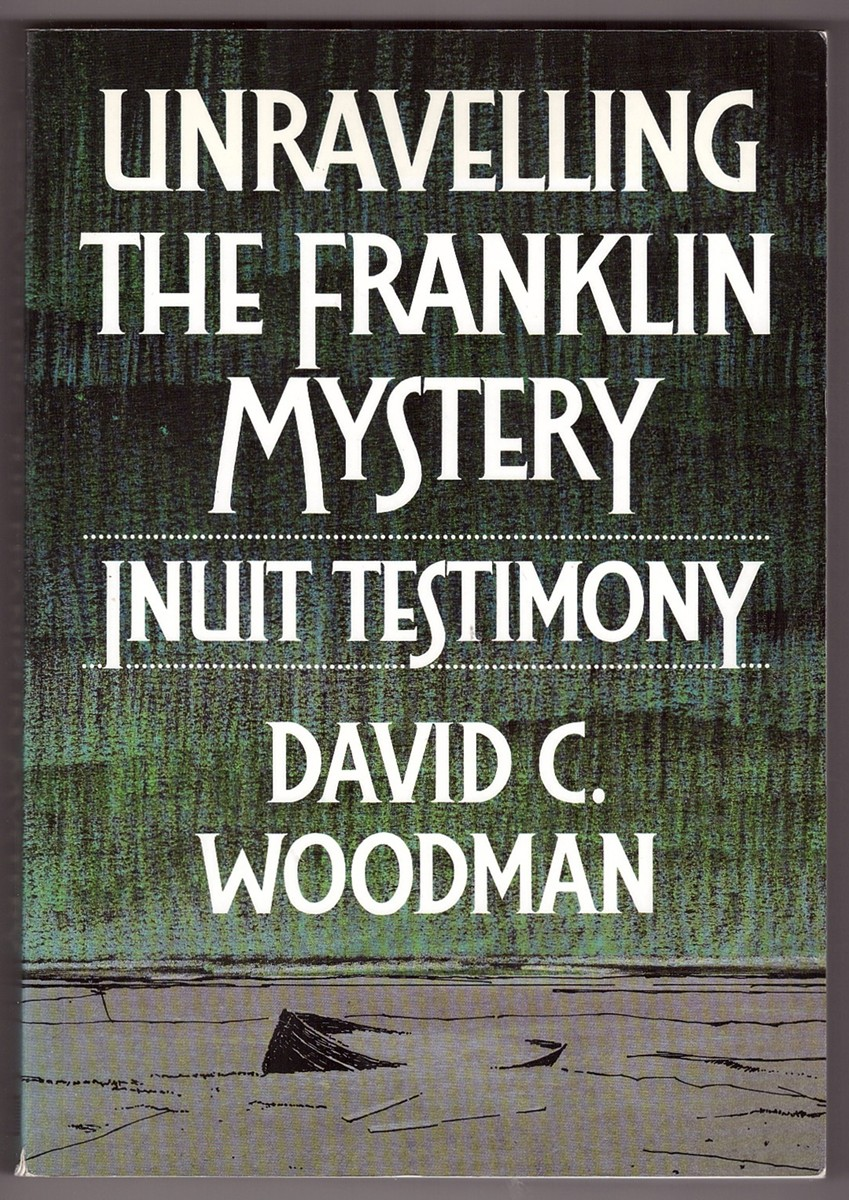 Image for Unravelling the Franklin Mystery  Inuit Testimony