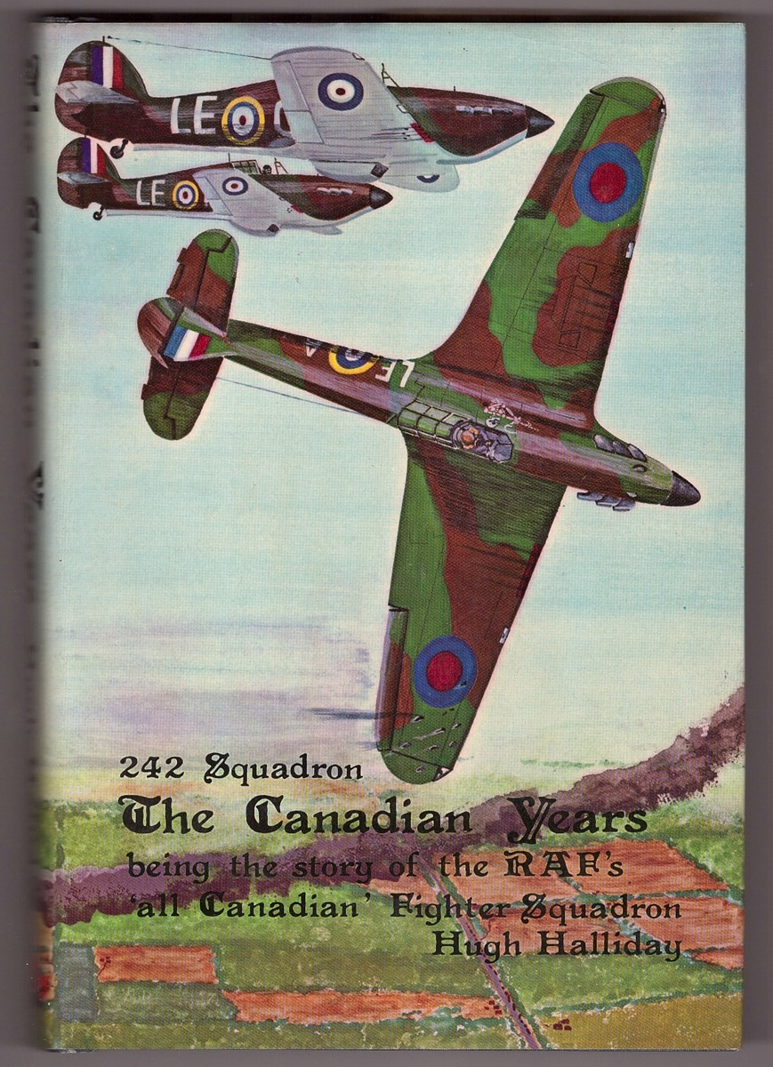 Image for No. 242 Squadron, the Canadian years  The story of the RAF's all-Canadian fighter squadron