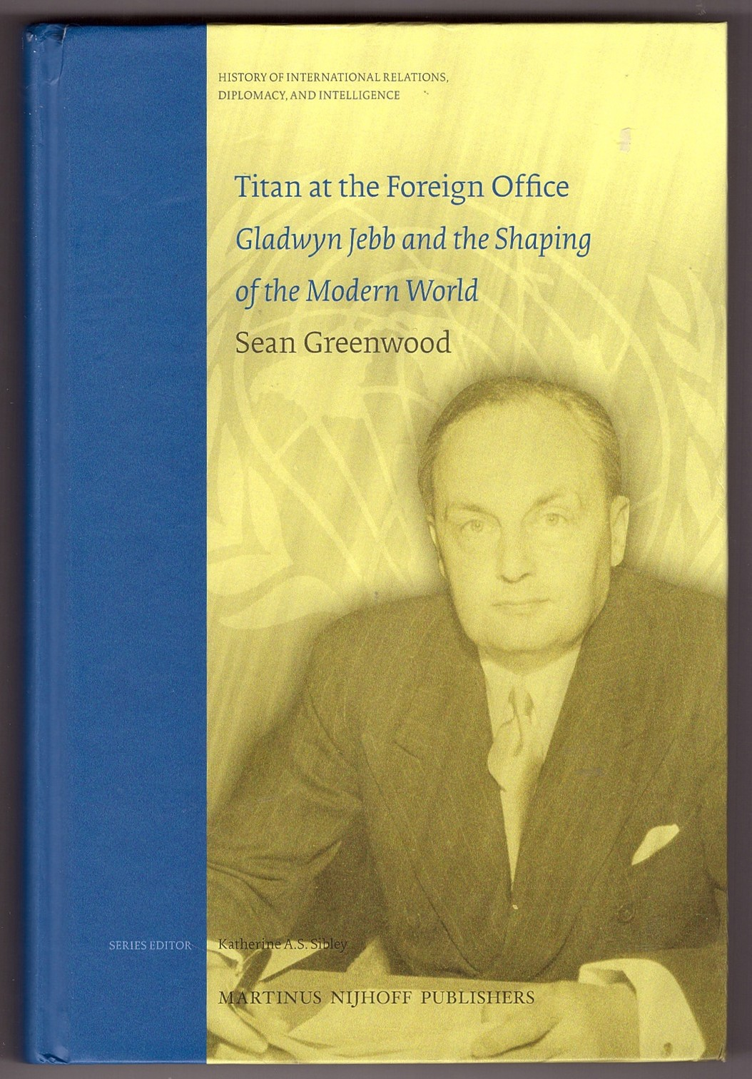 Image for Titan At the Foreign Office  Gladwyn Jebb and the Shaping of the Modern World