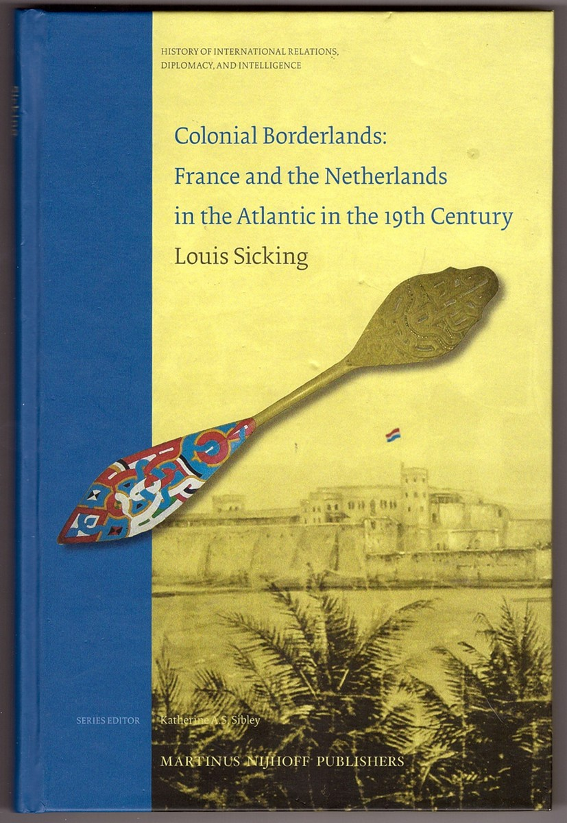 Image for Colonial Borderlands. France and the Netherlands in the Atlantic in the 19th century