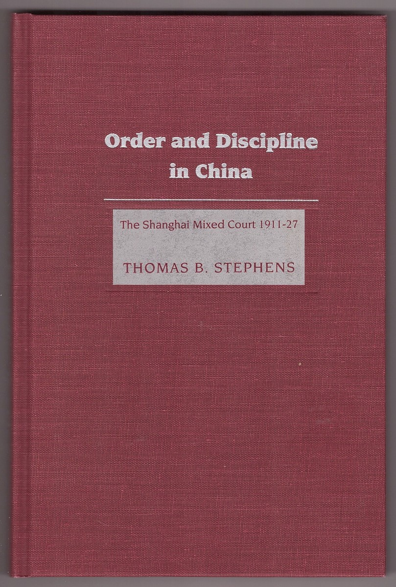 Image for Order and Discipline in China The Shanghai Mixed Court 1911-1927