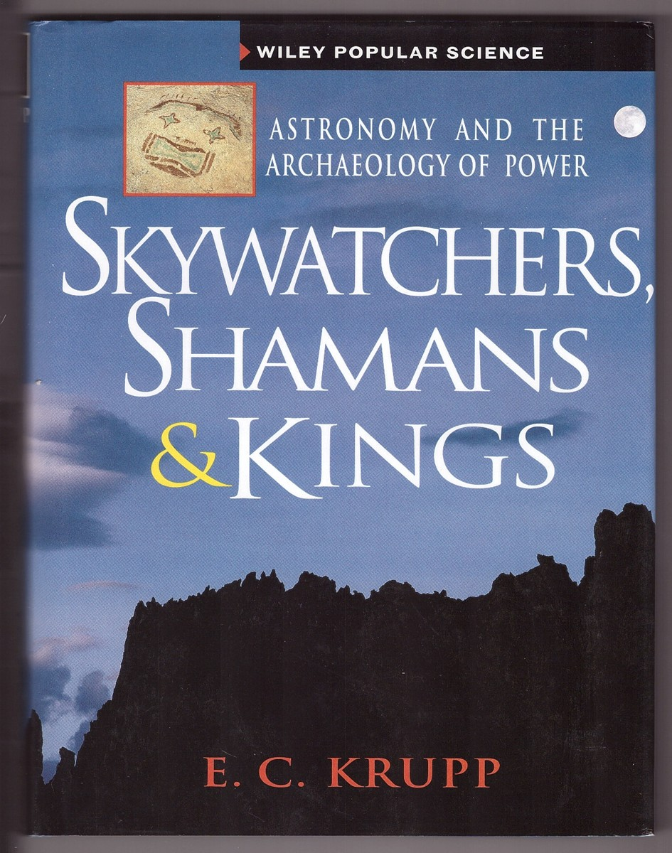 Image for Skywatchers, Shamans & Kings  Astronomy and the Archaeology of Power
