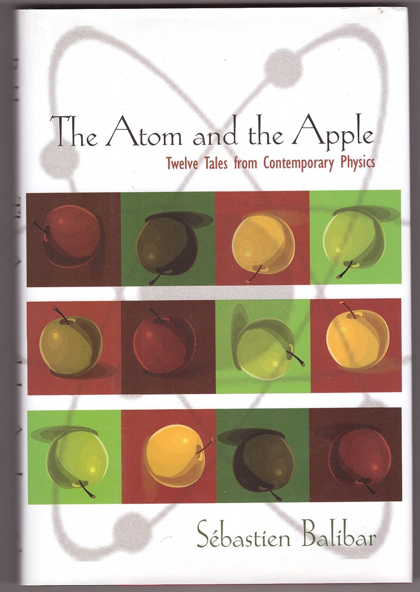 Image for The Atom and the Apple  Twelve Tales from Contemporary Physics