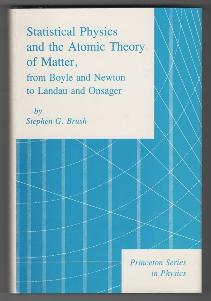 Image for Statistical Physics and the Atomic Theory of Matter from Boyle and Newton to Landau and Onsager