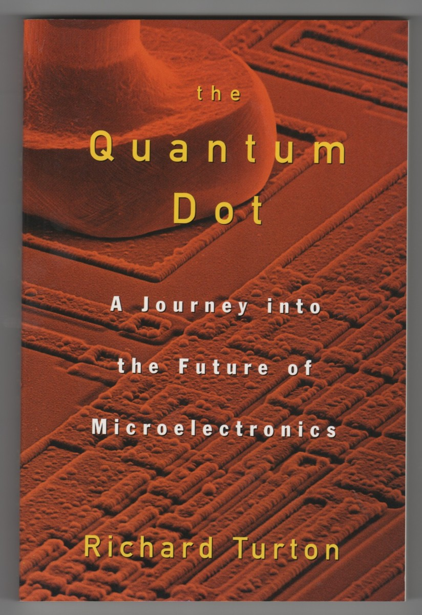 Image for The Quantum Dot  A Journey into the Future of Microelectronics
