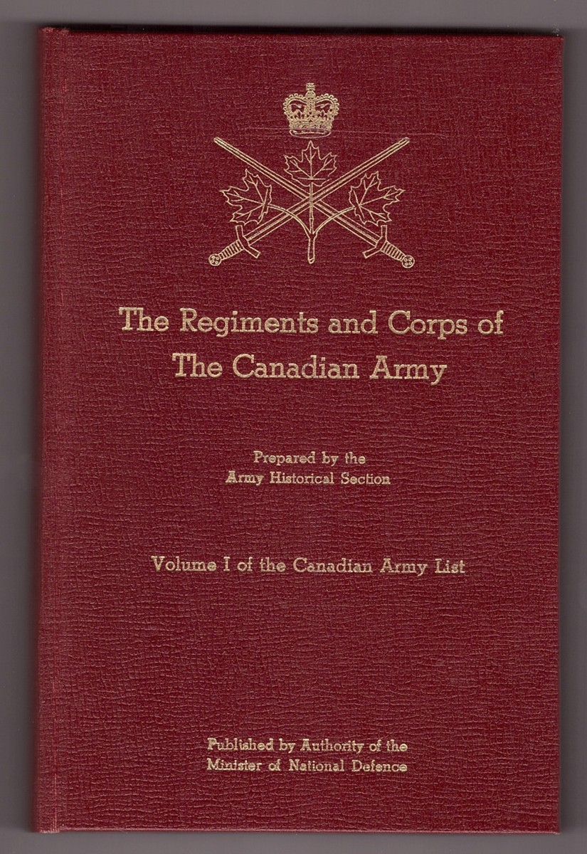 Image for The Regiments and Corps of The Canadian Army Volume 1 of the Canadian Army List