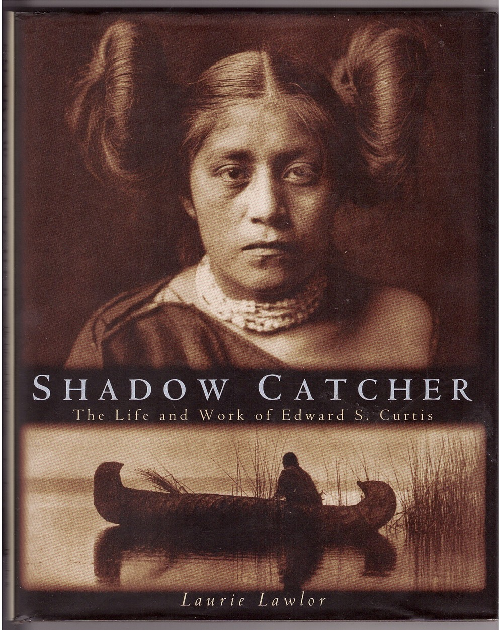 Image for Shadow Catcher The Life and Works of Edward S. Curtis